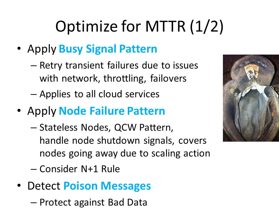 Optimize for MTTR (1/2) Apply Busy Signal Pattern