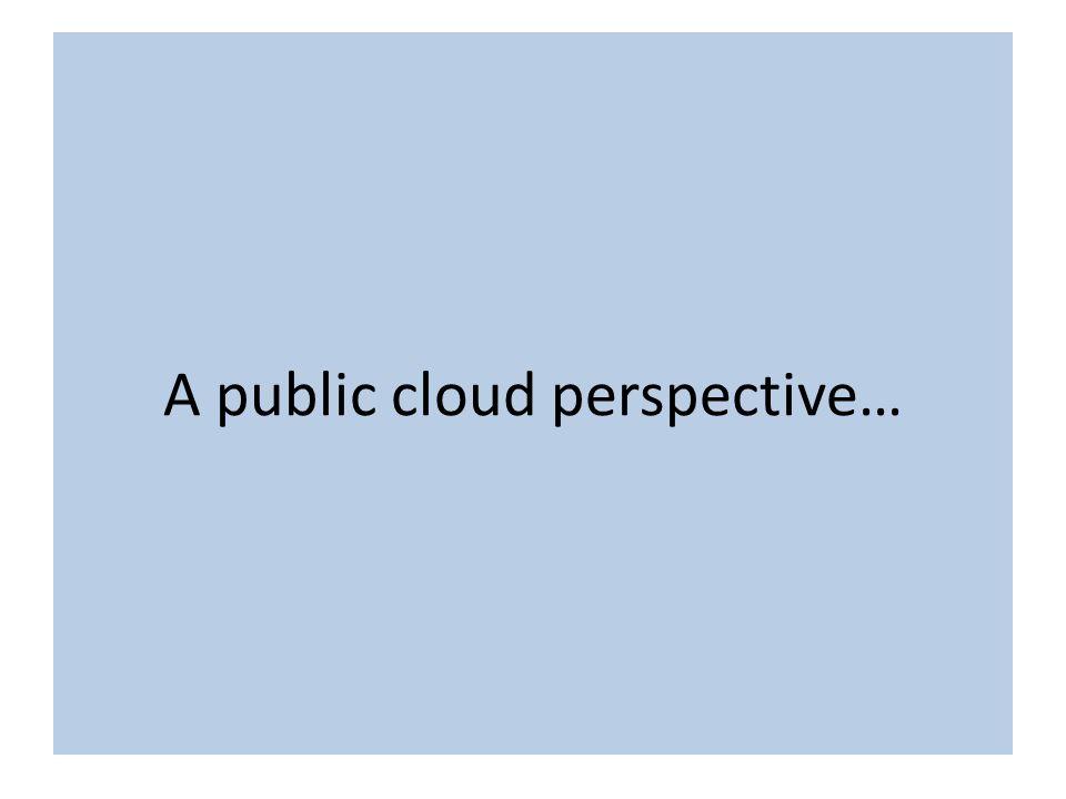 A public cloud perspective…