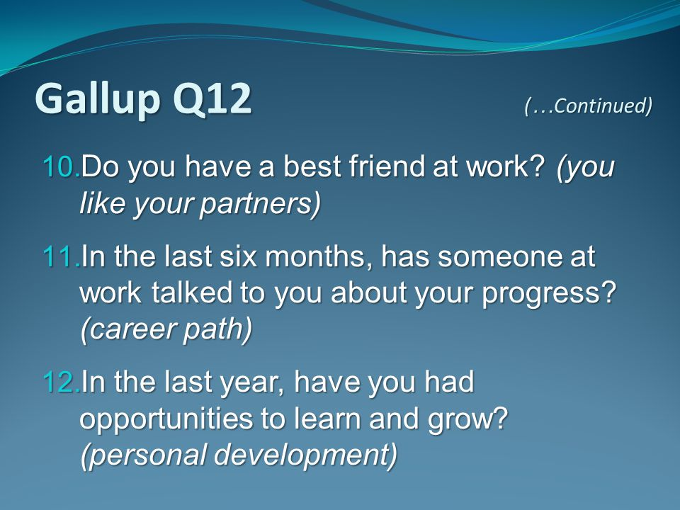 Gallup Q12 Do you have a best friend at work (you like your partners)