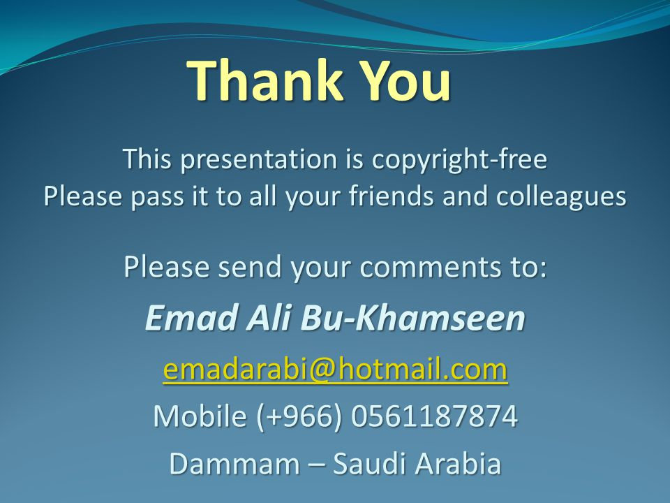 Thank You Emad Ali Bu-Khamseen Please send your comments to: