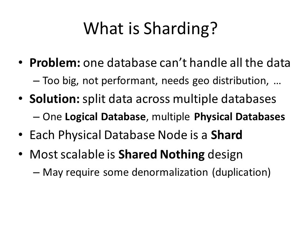 What is Sharding Problem: one database can't handle all the data
