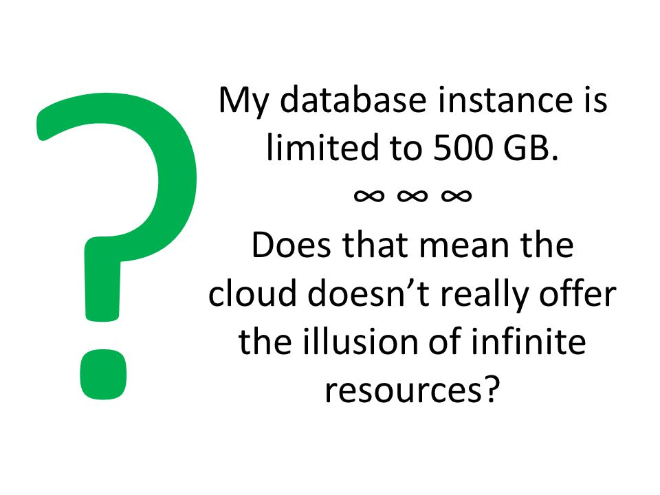 My database instance is limited to 500 GB.