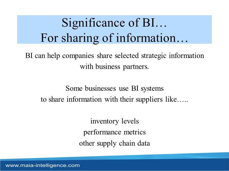 Significance of BI… For sharing of information…
