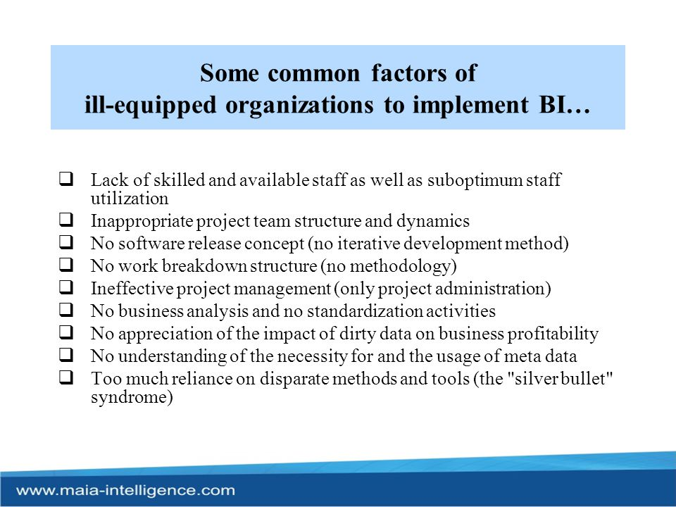 Some common factors of ill-equipped organizations to implement BI…