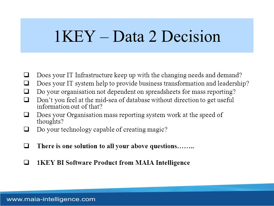 1KEY – Data 2 Decision Does your IT Infrastructure keep up with the changing needs and demand