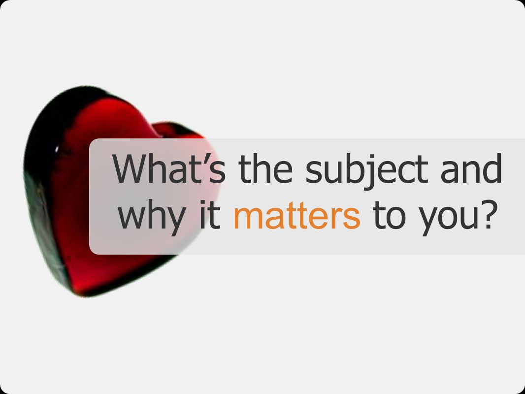 What's the subject and why it matters to you