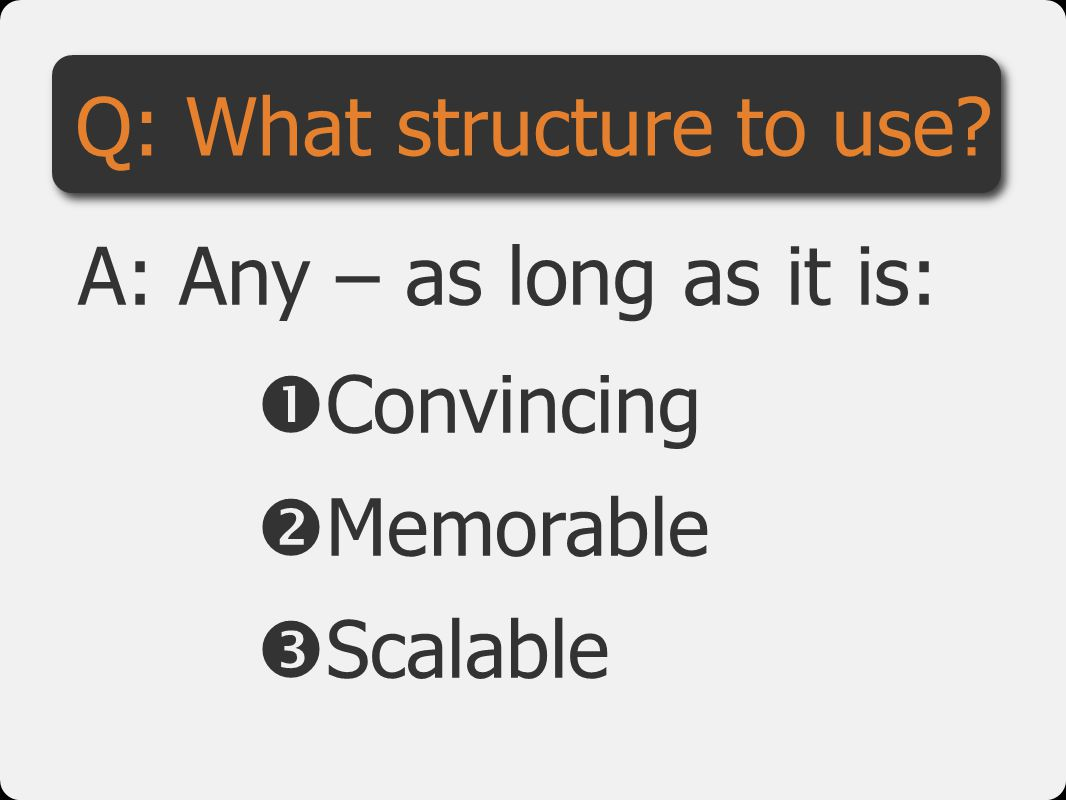 Q: What structure to use