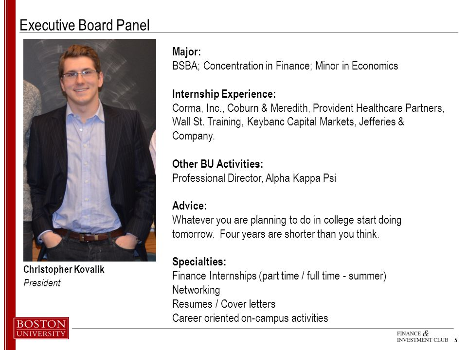 Executive Board Panel Major: BSBA; Concentration in Finance; Minor in Economics Internship Experience: