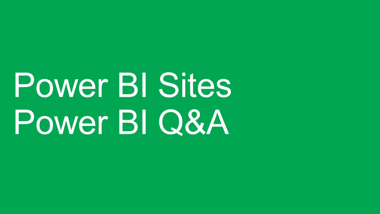 Power BI Sites Power BI Q&A