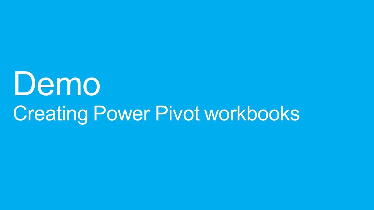Demo Creating Power Pivot workbooks