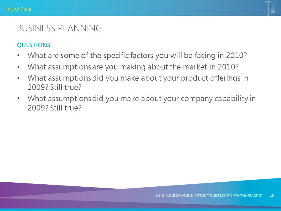 Business Planning Questions. What are some of the specific factors you will be facing in 2010