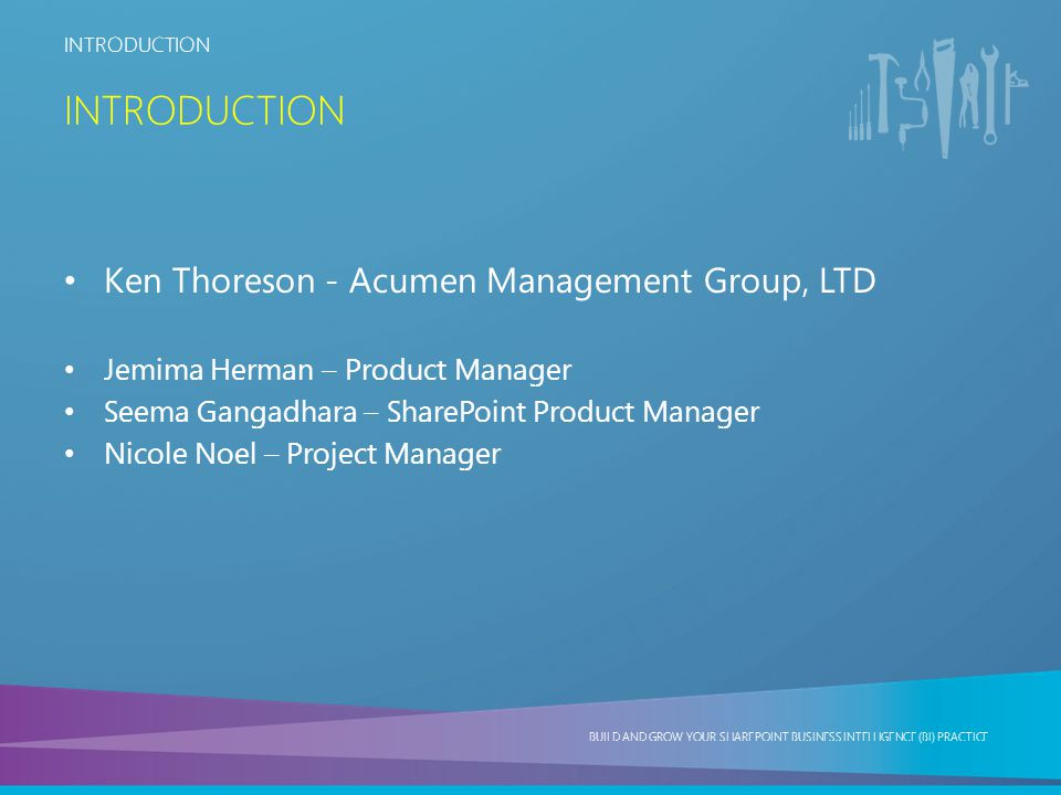 Introduction Ken Thoreson - Acumen Management Group, LTD