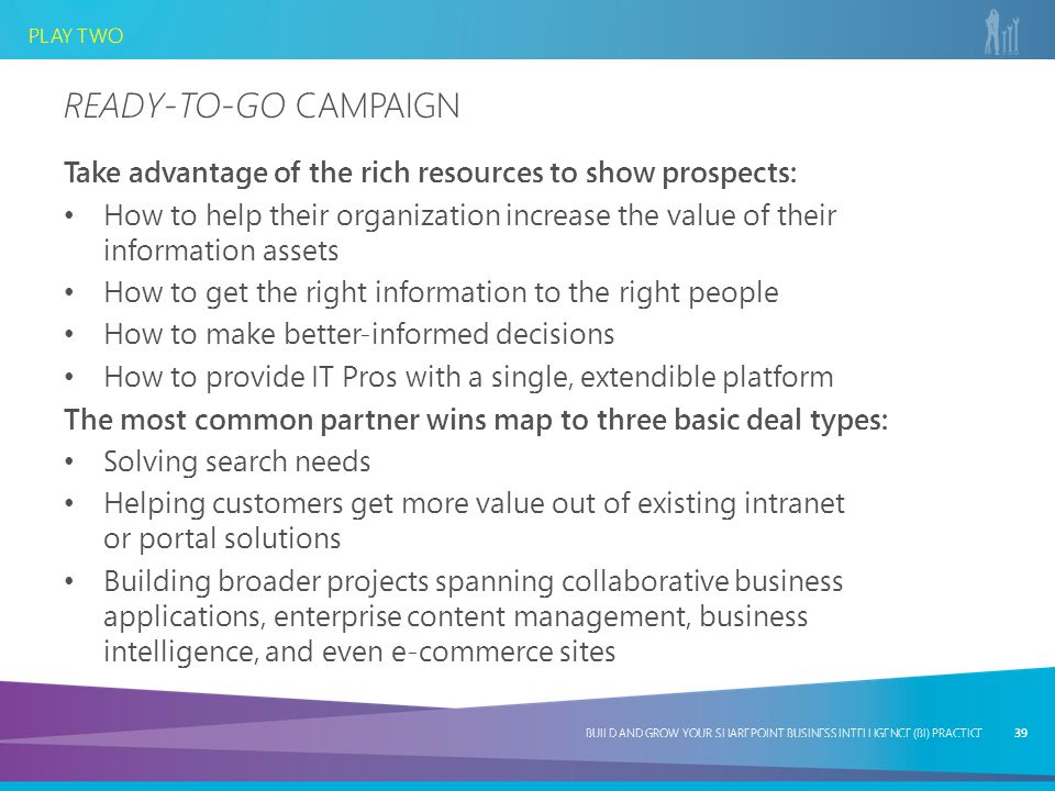 Ready-to-Go Campaign Take advantage of the rich resources to show prospects:
