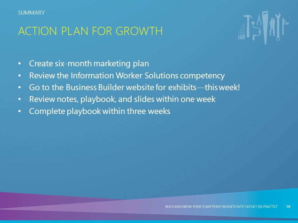 Action Plan for Growth Create six-month marketing plan