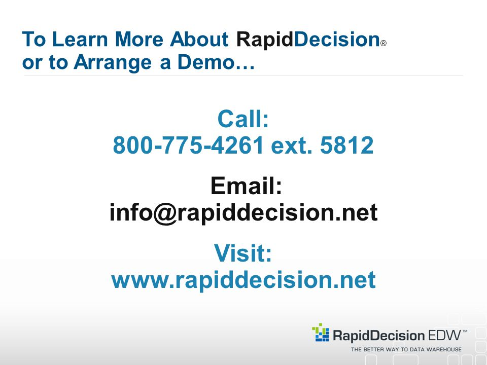 To Learn More About RapidDecision® or to Arrange a Demo…