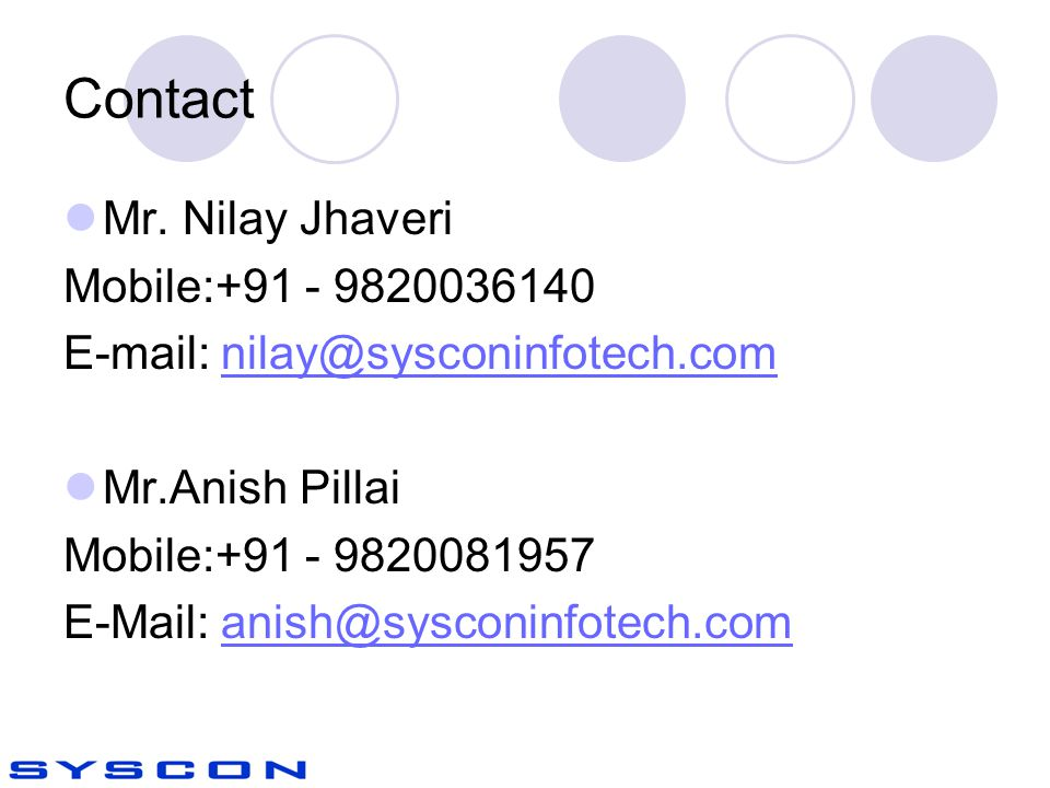 Contact Mr. Nilay Jhaveri Mobile:+91 - 9820036140