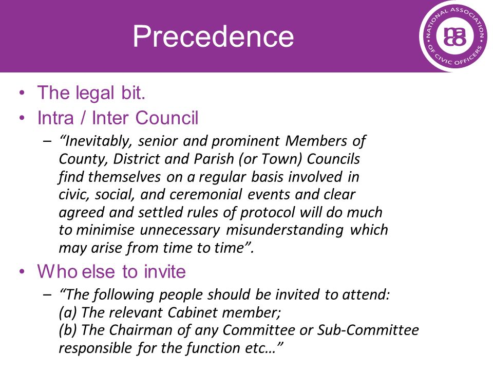Precedence The legal bit. Intra / Inter Council Who else to invite