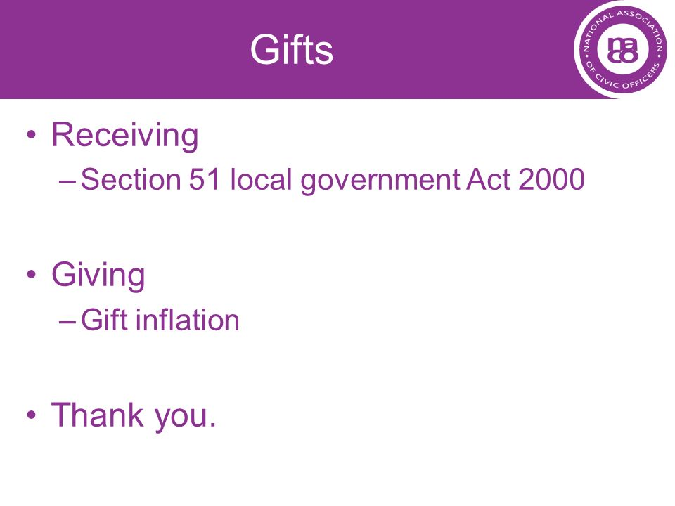 Gifts Receiving Giving Thank you. Section 51 local government Act 2000