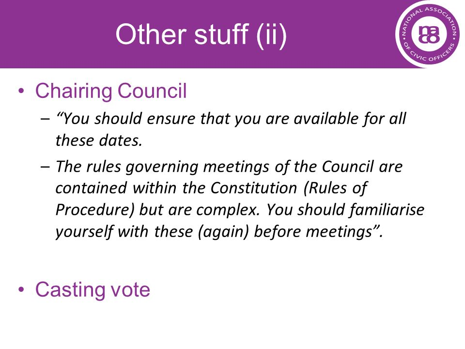 Other stuff (ii) Chairing Council Casting vote