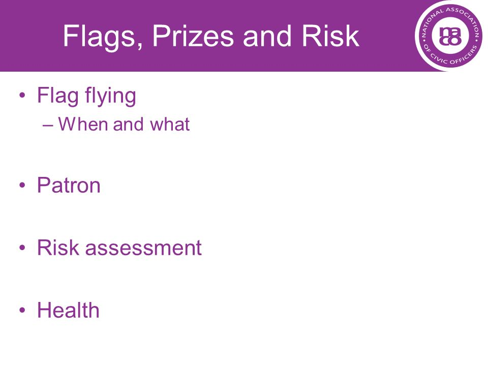 Flags, Prizes and Risk Flag flying Patron Risk assessment Health