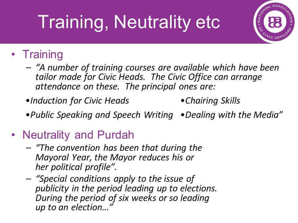Training, Neutrality etc