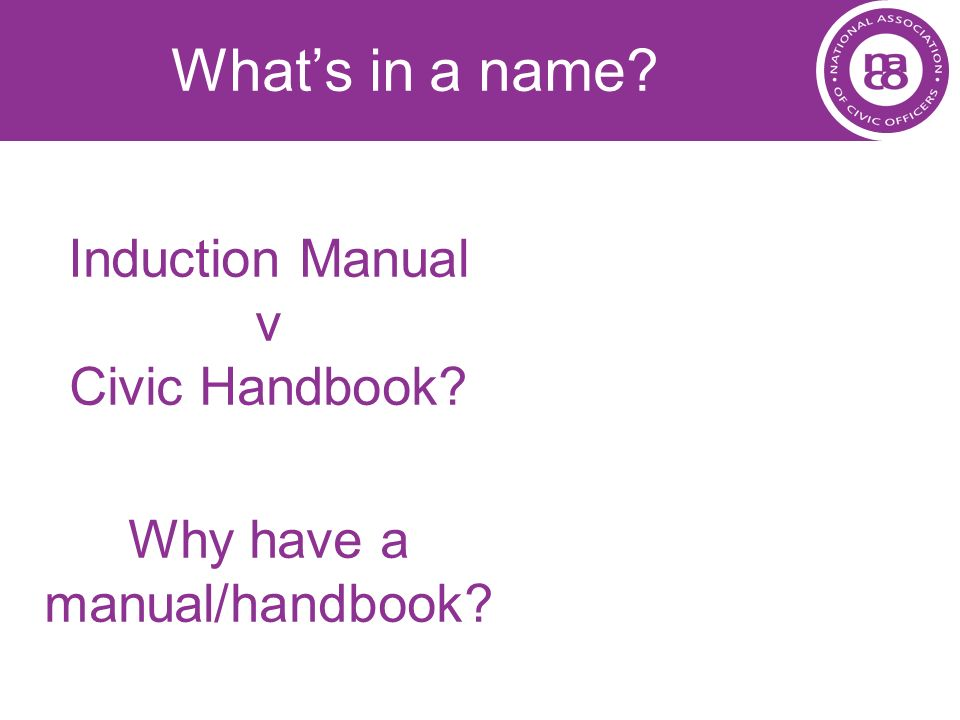 What's in a name Induction Manual v Civic Handbook