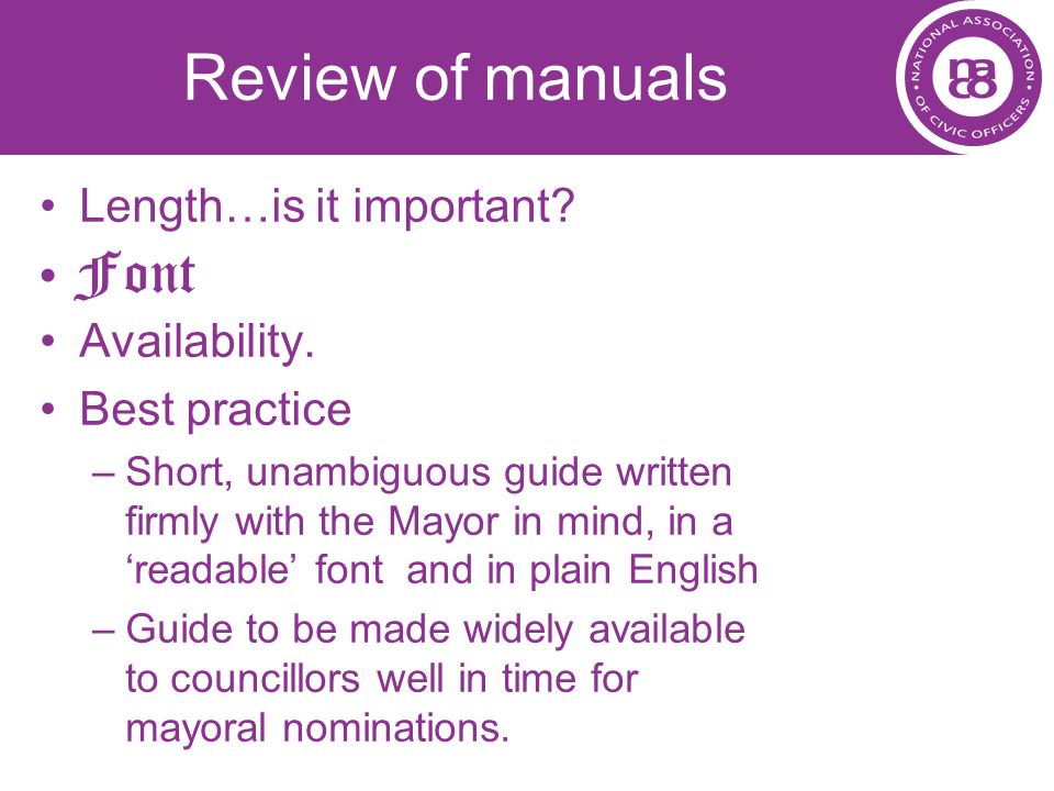 Review of manuals Font Length…is it important Availability.
