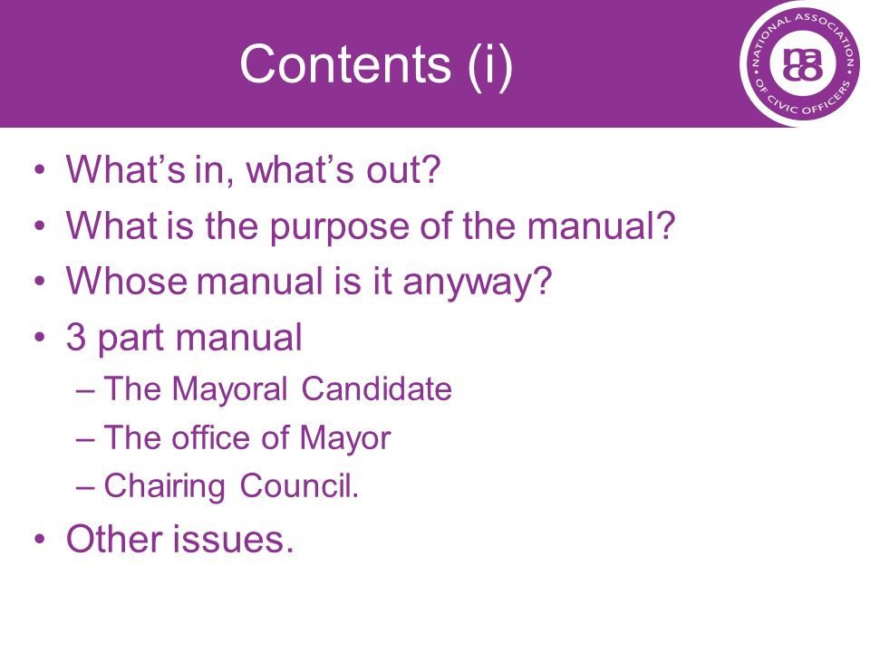 Contents (i) What's in, what's out What is the purpose of the manual