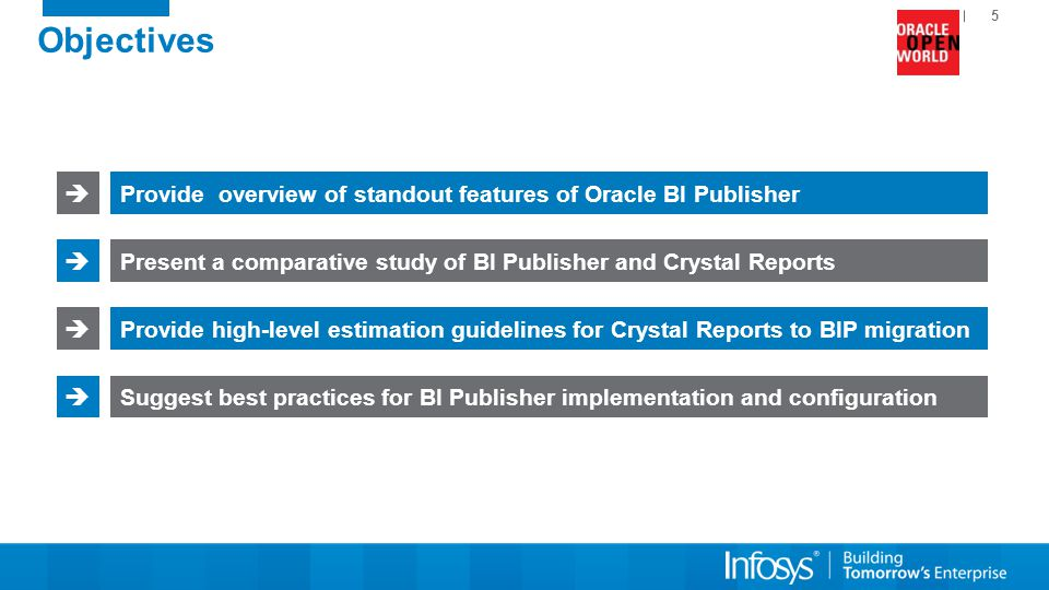 Objectives  Provide overview of standout features of Oracle BI Publisher.  Present a comparative study of BI Publisher and Crystal Reports.