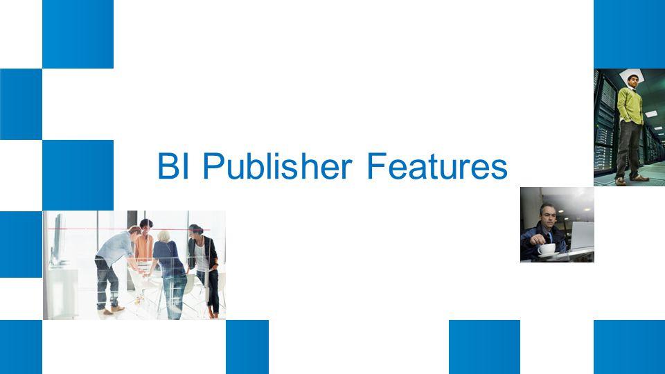 BI Publisher Features