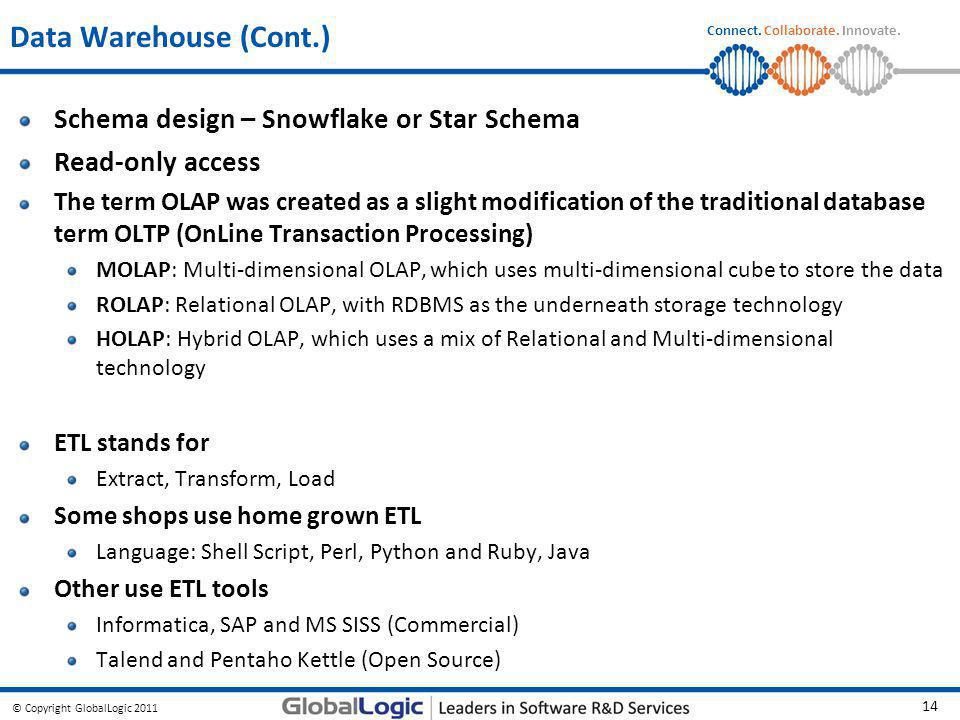 Data Warehouse (Cont.) Schema design – Snowflake or Star Schema