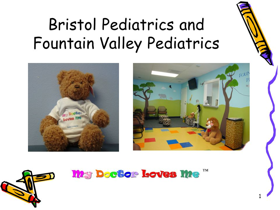 Bristol Pediatrics and Fountain Valley Pediatrics