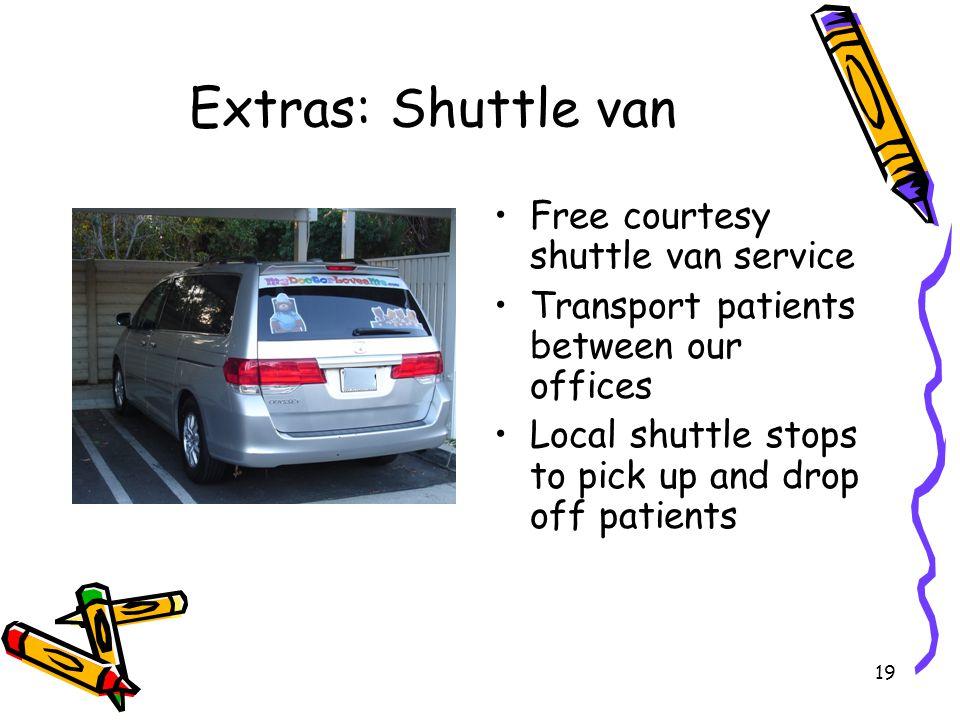 Extras: Shuttle van Free courtesy shuttle van service