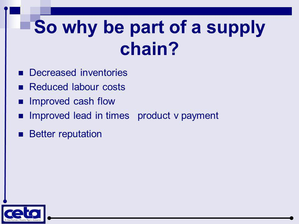 So why be part of a supply chain