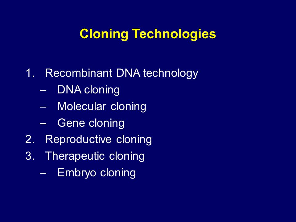 Cloning Technologies Recombinant DNA technology DNA cloning