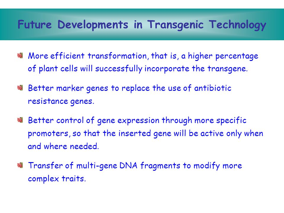 Future Developments in Transgenic Technology