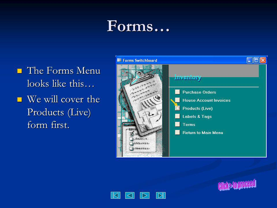 Forms… The Forms Menu looks like this…