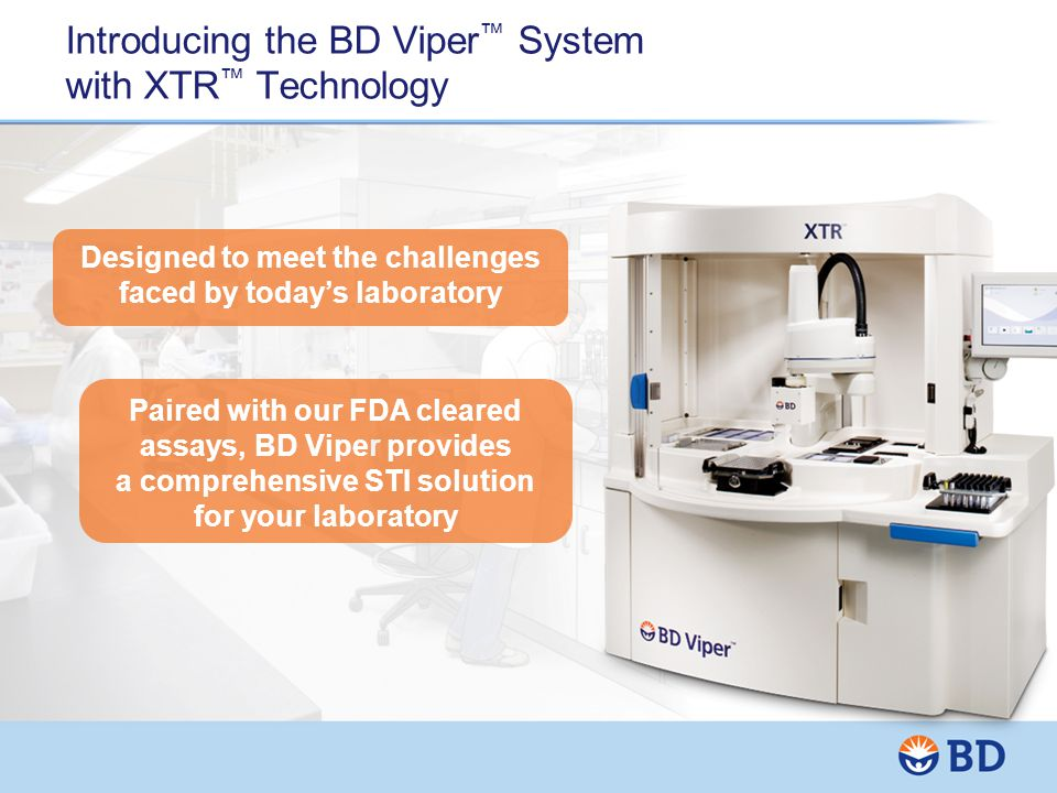 Introducing the BD Viper™ System with XTR™ Technology