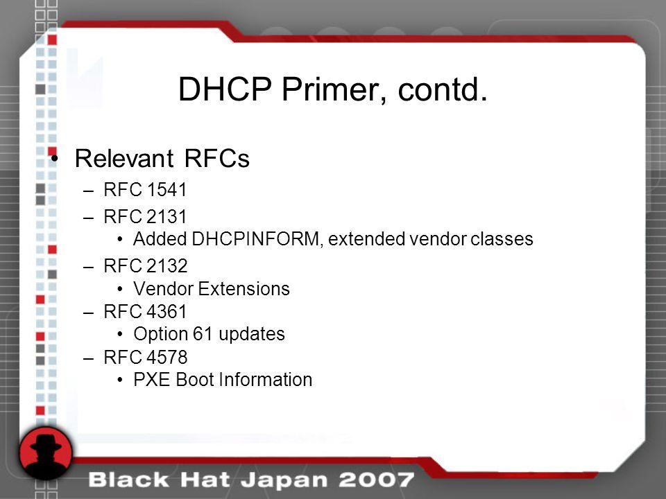 DHCP Primer, contd. Relevant RFCs RFC 1541 RFC 2131