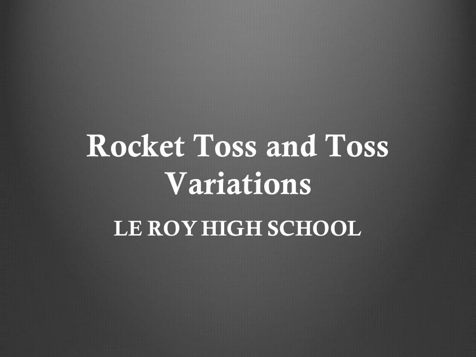 Rocket Toss and Toss Variations