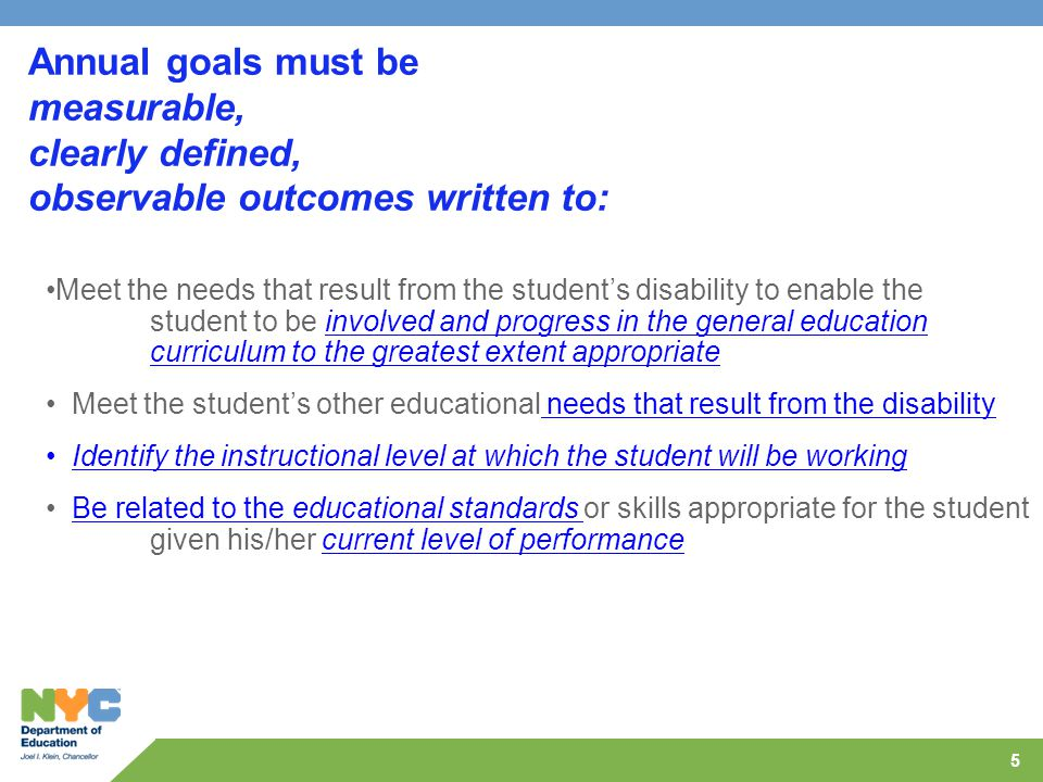 Annual goals must be measurable, clearly defined, observable outcomes written to: