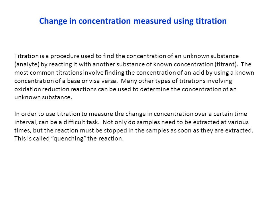 Change in concentration measured using titration