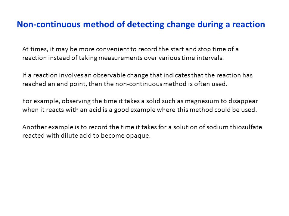Non-continuous method of detecting change during a reaction