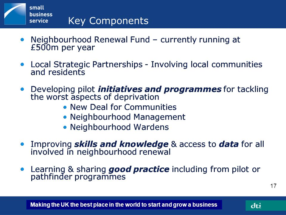 Key Components Neighbourhood Renewal Fund – currently running at £500m per year.