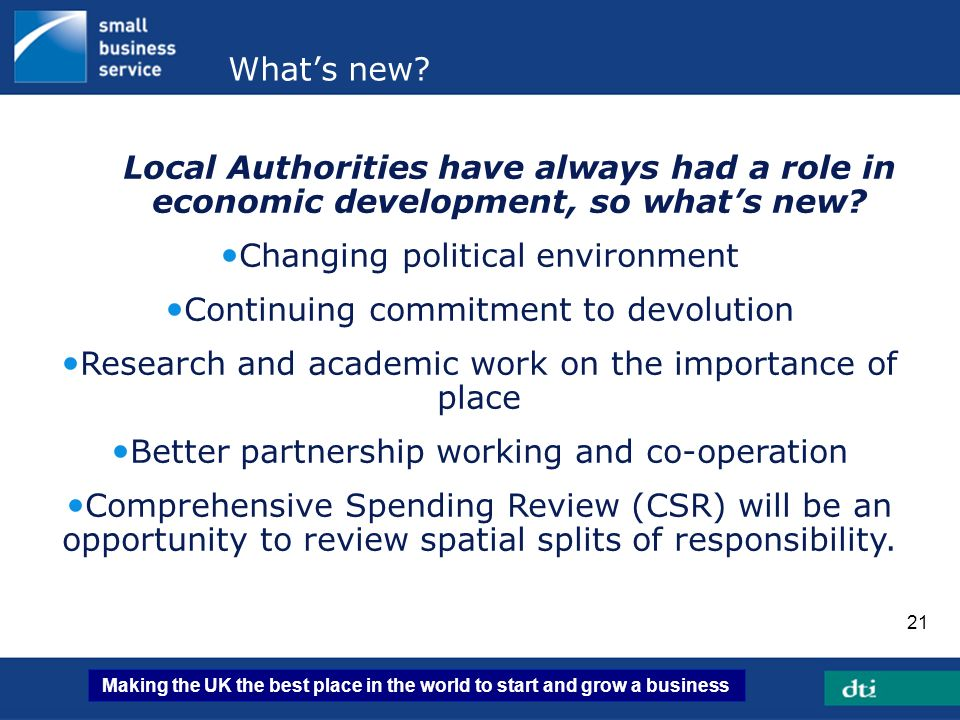 Changing political environment Continuing commitment to devolution