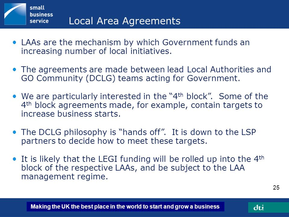 Local Area Agreements LAAs are the mechanism by which Government funds an increasing number of local initiatives.