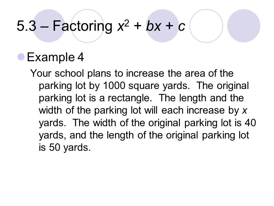 5.3 – Factoring x2 + bx + c Example 4