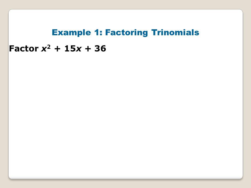 Example 1: Factoring Trinomials