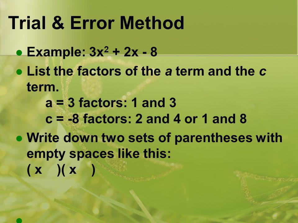 Trial & Error Method Example: 3x2 + 2x - 8
