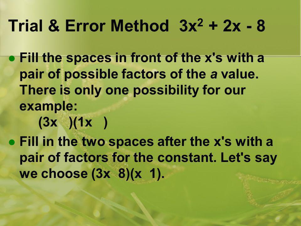 Trial & Error Method 3x2 + 2x - 8